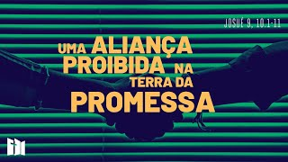 Uma aliança proibida na terra da promessa | Rev. Fabiano Santos