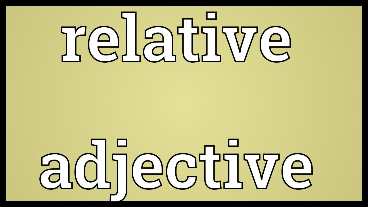 relative adjectives examples sentences