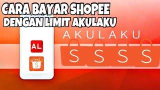 Cara Baru Bayar Shopee Dengan Saldo Limit Akulaku Akulaku Youtube