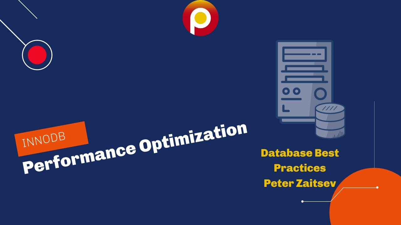 InnoDB Performance Optimization - Database Best Practices - Peter Zaitsev
