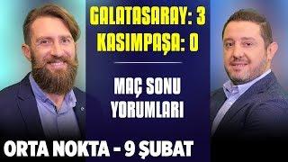 Orta Nokta | Galatasaray 3-0 Kasımpaşa - Müjdat Muratoğlu, Erman Özgür, Nihat Kahveci