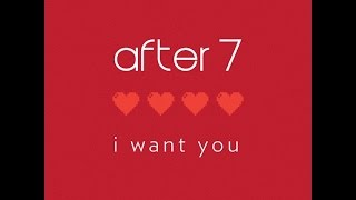 """After 7 """"I Want You"""" Produced by Babyface & Daryl Simmons"""