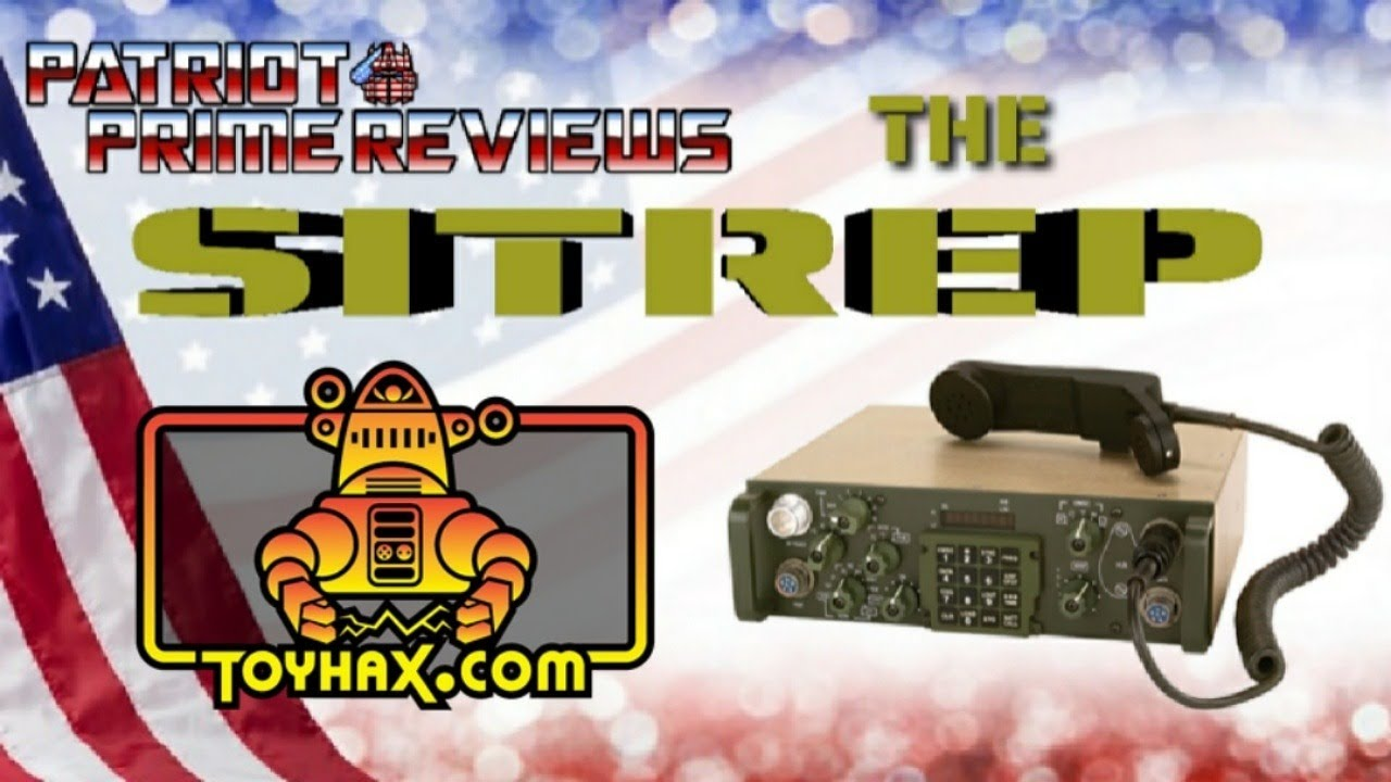 Patriot Prime Presents: SITREP with Toyhax
