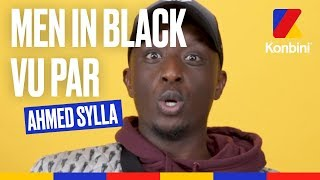 Ahmed Sylla tente de nous raconter Men In Black