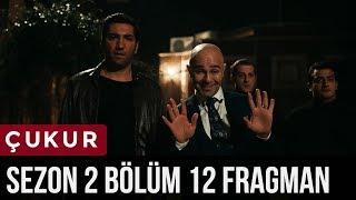 Çukur 2.Sezon 12.Bölüm Fragman