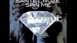 Sante Cruze - Spin Me (Original Mix)