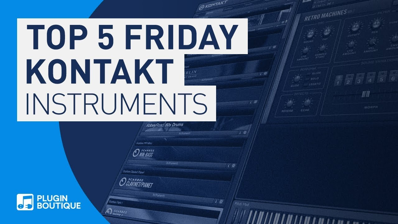 Best Kontakt Instruments You May Not Know About 2018   Top Five Friday