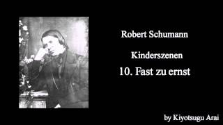 Kinderszenen - 10. Fast zu ernst (Almost Too Serious), Op.15-10 / Robert Schumann
