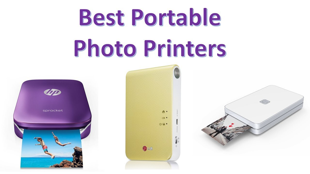 Best Portable Photo Printers Top 9 Instant Photo Pinters 2018