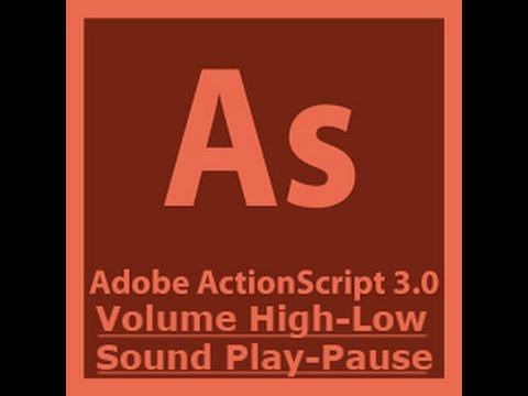 Action Script 3.0 Tutorial - Volume High Low, Sound Play Pause