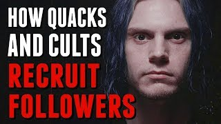 How Quacks and Cults Recruit Followers