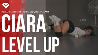 Ciara - Level Up | Dance Choreography 이연주 | Choreography Class by LJ DANCE