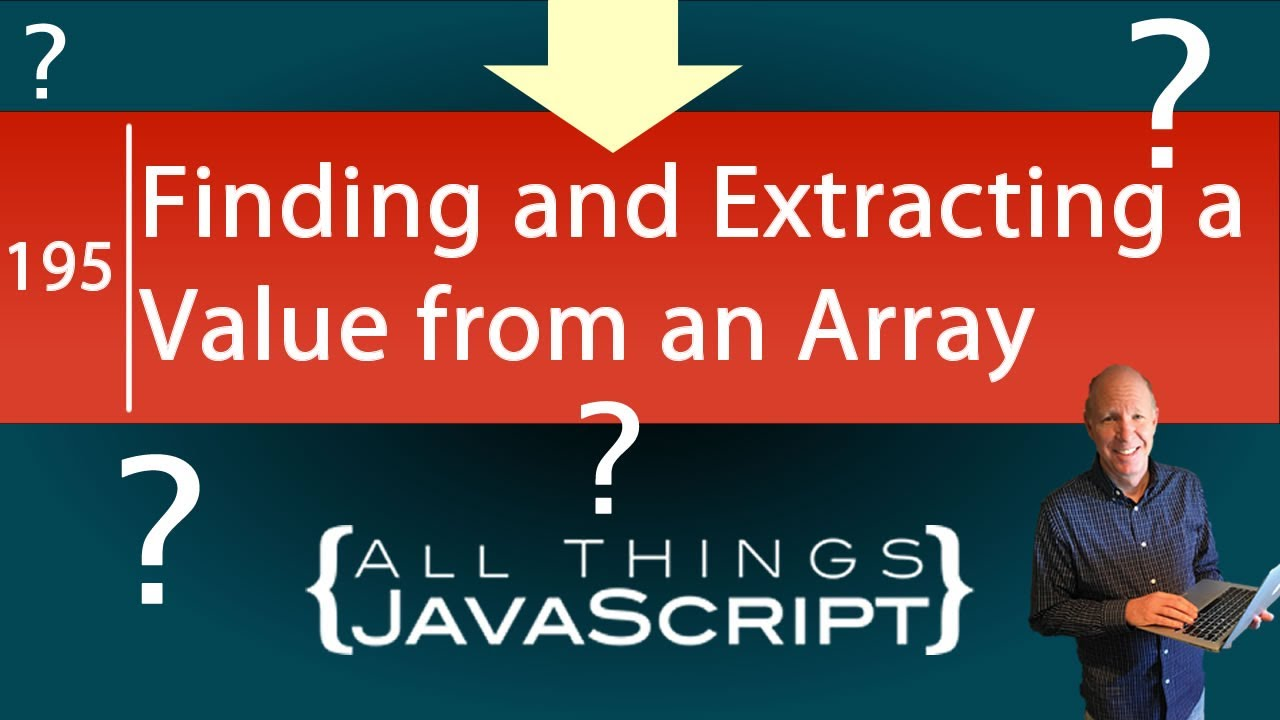 JavaScript Question: How Do I Find and Extract a Value from an Array?