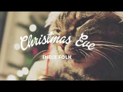 Christmas Eve Indie Folk - YouTube