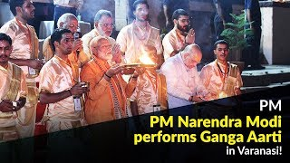 PM Narendra Modi performs Ganga Aarti in Varanasi!
