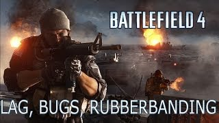 Battlefield 4 :: PC Rubberbanding/Lag and Bugs