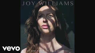 Joy Williams - We Can Never Go Back (Acoustic Audio)