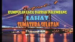 Lagu Palembang Lahat Sumatera Selatan - Teminum Ayek Lematang Terbaru 2017  - Durasi: 1:32:18.