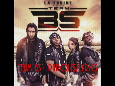 La Fouine, Fababy, Sindy & Sultan [Team BS] : Team BS Paroles/Lyrics