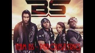 La Fouine, Fababy, Sindy & Sultan [Team BS] : Team BS Paroles/Lyrics