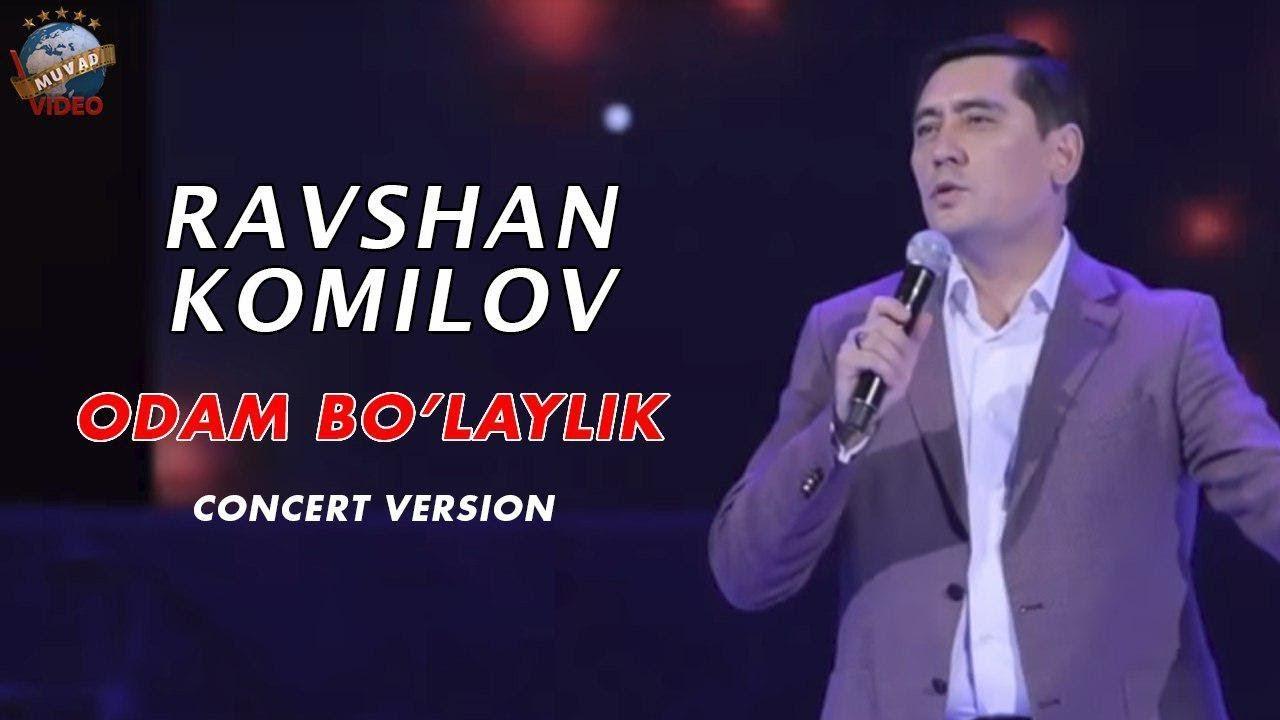Ravshan Komilov - Odam bo'laylik | Равшан Комилов - Одам булайлик (concert version 2018)