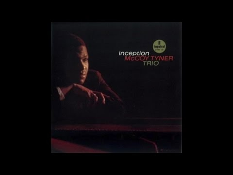 McCoy Tyner - Inception (1962) - [Relaxing Piano Jazz Records]