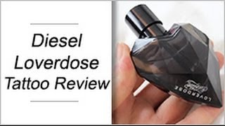 Diesel Loverdose Tattoo Fragrance Review