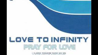 Love To Infinity - Pray For Love [Classic Paradise Mix]