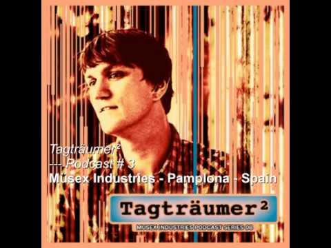 Tagträumer² Podcast # 3 /// Müsex Industries - Pamplona - Spain