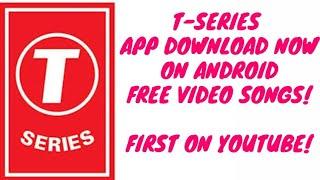 How to download T-SERIES app on android.