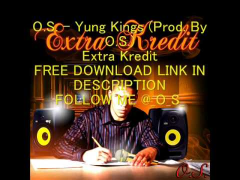 O S    Yung Kings Prod  By O S )   Extra Kredit