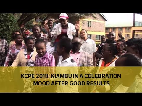 KCPE 2018: Kiambu in a celebration mood after good results