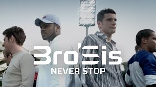 Bro'Sis - Never Stop (Official Video)
