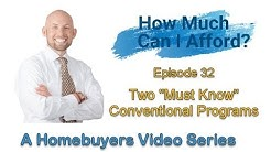 Two Must Know Conventional Loan Programs
