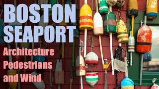 The Boston Seaport   Architecture, Pedestrians and Wind