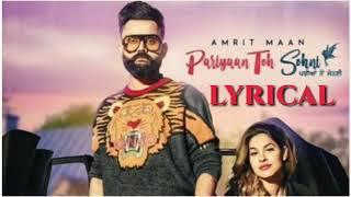 Pariyan Toh Sohni Lyrics _ Amrit Maan _ Latest Punjabi Songs 2018