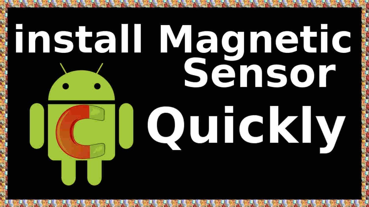 how to install magnetic sensor in android phone