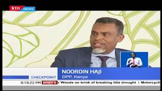 Noordin Haji: It was solely my decision to order for the arrest of DCJ Mwilu