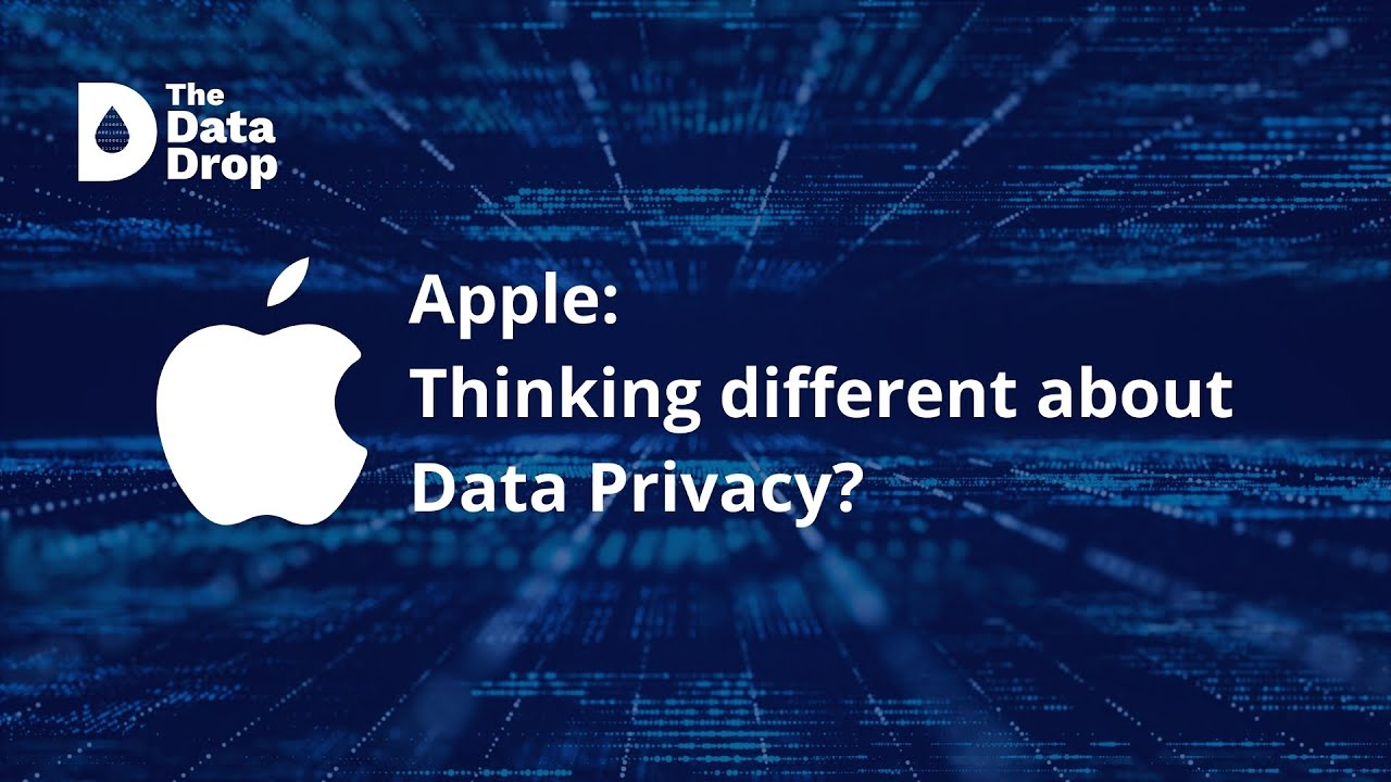 Data Drop Extra: Is Apple 'Thinking Different' about Data Privacy?