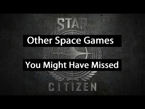 Star Citizen - Space Games You Might Have Missed