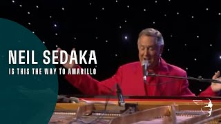 Neil Sedaka - Is This The The Way To Amarillo (From Live At the Royal Albert Hall)