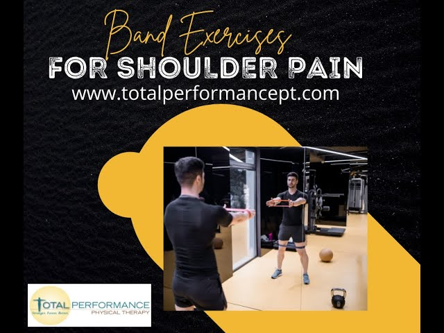 Band Exercises for Shoulder Pain