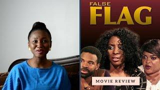 Nigerian Nollywood Movie Review - FALSE FLAG