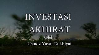 Video Investasi Akhirat - Ustad Yayat Rukhiyat download MP3, 3GP, MP4, WEBM, AVI, FLV Oktober 2018
