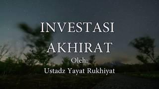 Video Investasi Akhirat - Ustad Yayat Rukhiyat download MP3, 3GP, MP4, WEBM, AVI, FLV Mei 2018