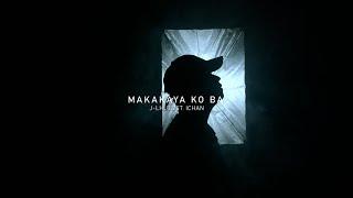 J-Lhutz - Makakaya Ko Ba ft. Ichan (Official Music Video)