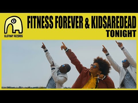 FITNESS FOREVER feat. KIDSAREDEAD - Tonight [Official]