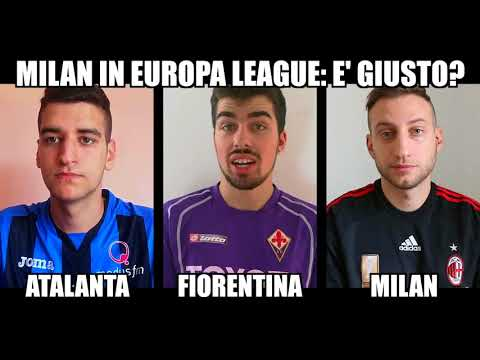 Milan in Europa League: Cosa pensano i tifosi di Atalanta, Fiorentina e Milan? INTERVISTA TRIPLA
