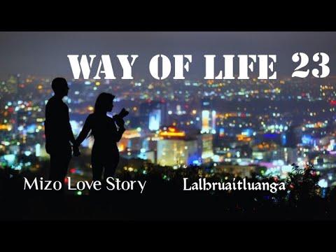 WAY OF LIFE - 23 (Mizo Comedy Love Story)