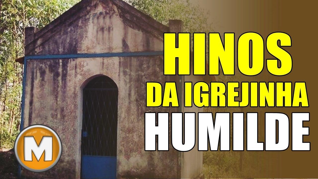 Hinos Da Igrejinha Humilde - Os Melhores
